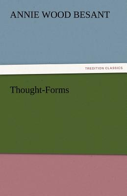 Thought-Forms - Besant, Annie Wood