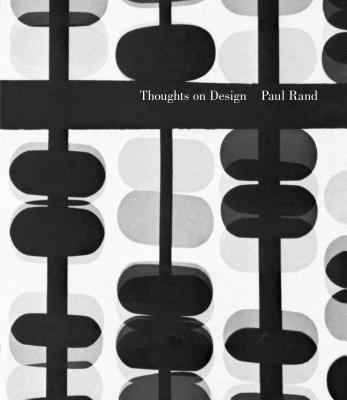 Thoughts on Design - Rand, Paul, Mr.