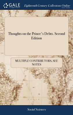 Thoughts on the Prince's Debts. Second Edition - Multiple Contributors