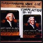 Threadwaxing Space Live: Compilation 1993-94
