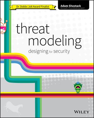 Threat Modeling: Designing for Security - Shostack, Adam