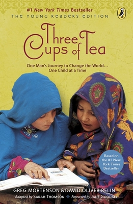 Three Cups of Tea: One Man's Journey to Change the World... One Child at a Time - Mortenson, Greg