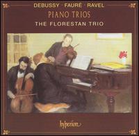 Three French Piano Trios - Anthony Marwood (violin); Florestan Trio; Richard Lester (cello); Susan Tomes (piano)