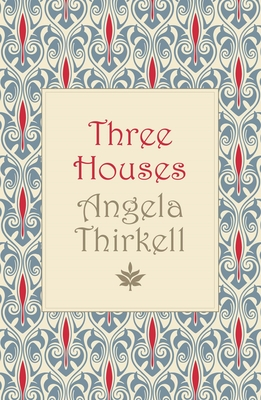 Three Houses - Thirkell, Angela