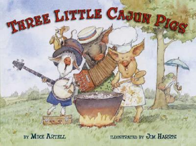Three Little Cajun Pigs - Artell, Mike