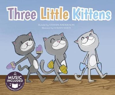Three Little Kittens - Anderson, Steven, PH.D.