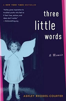 Three Little Words: A Memoir - Rhodes-Courter, Ashley