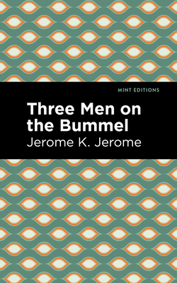 Three Men on the Bummel - Jerome, Jerome K, and Editions, Mint (Contributions by)