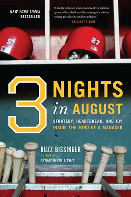 Three Nights in August: Strategy, Heartbreak, and Joy Inside the Mind of a Manager - Bissinger, Buzz