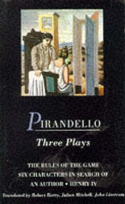 Three Plays: The Rules of the Game - Pirandello, Luigi, Professor