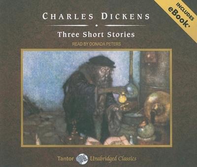 Three Short Stories - Dickens, Charles