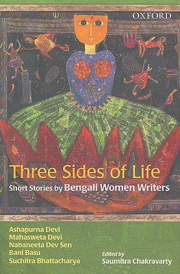 Three Sides of Life: Short Stories by Bengali Women Writers - Devi, Ashapurna
