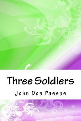 Three Soldiers - Passos, John Dos