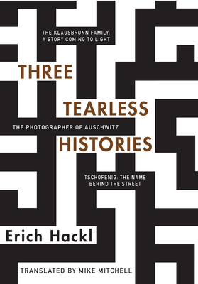 Three Tearless Histories - Hackl, Erich, and Mitchell, Mike (Translated by)