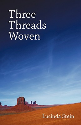 Three Threads Woven - Stein, Lucinda