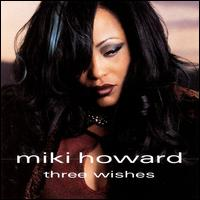 Three Wishes - Miki Howard