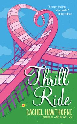 Thrill Ride - Hawthorne, Rachel