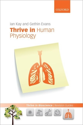 Thrive in Human Physiology - Kay, Ian, and Evans, Gethin