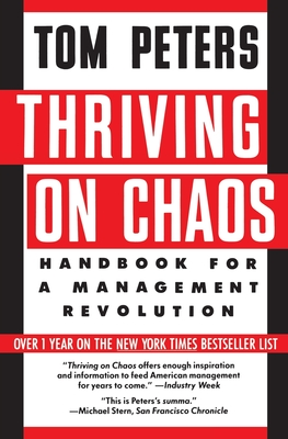 Thriving on Chaos: Handbook for a Management Revolution - Peters, Tom