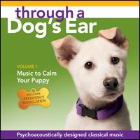 Through a Dog's Ear: Music to Calm Your Puppy, Vol. 1 - Lisa Spector (piano)