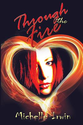 Through the Fire (Daughter of Fire #1) - Irwin, Michelle