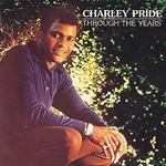 Through the Years - Charley Pride