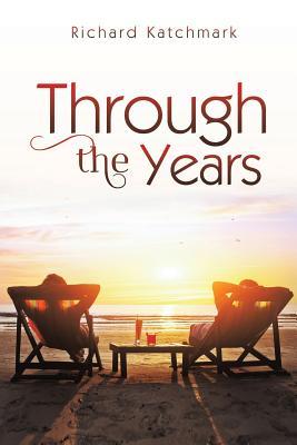 Through the Years - Katchmark, Richard