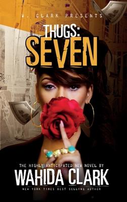 Thugs: Seven Thugs Series (Book 7) - Clark, Wahida