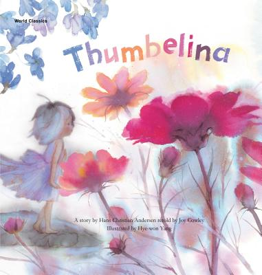 Thumbelina - Andersen, Hans Christian, and Yoon, Hee-Jeong