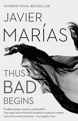 Thus Bad Begins - Marias, Javier