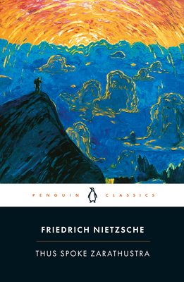 Thus Spoke Zarathustra: A Book for Everyone and No One - Nietzsche, Friedrich Wilhelm, and Hollingdale, R J (Translated by), and Hollingdale, R J (Notes by)