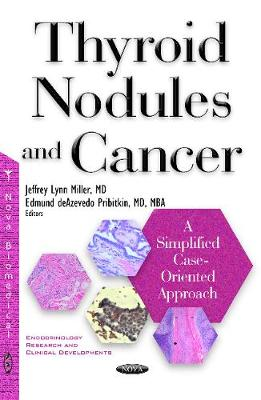 Thyroid Nodules & Cancer: A Simplified Case Oriented Approach -