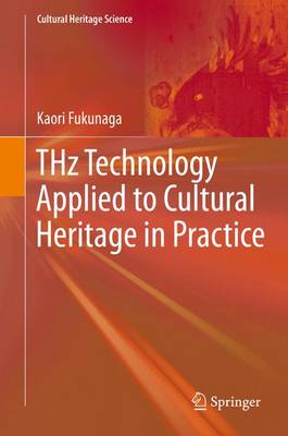 THz Technology Applied to Cultural Heritage in Practice 2016 - Kaori, Fukunaga