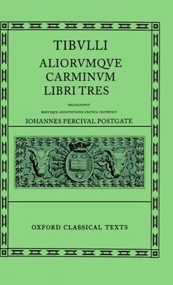Tibullus Carmina - Tibullus, Albius, and Postgate, J.P. (Volume editor)
