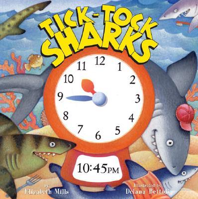 Tick-Tock Sharks - Mills, Elizabeth