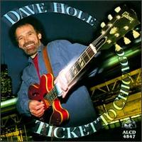 Ticket to Chicago - Dave Hole
