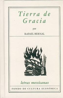 Tierra de Gracia - Bernal, Rafael