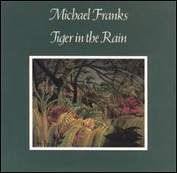 Tiger in the Rain - Michael Franks