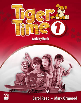 Tiger Time Level 1 Activity Book - Read, Carol, and Ormerod, Mark