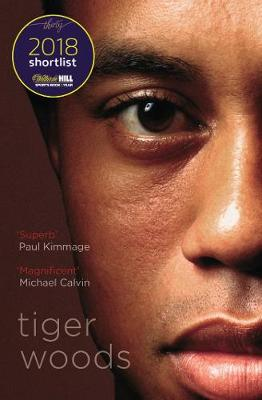 Tiger Woods: Shortlisted for the William Hill Sports Book of the Year 2018 - Benedict, Jeff, and Keteyian, Armen