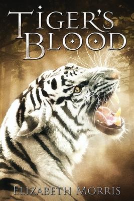 Tiger's Blood: By Elizabeth Morris - Babcock, Ashley (Editor), and Morris, Elizabeth Abigail