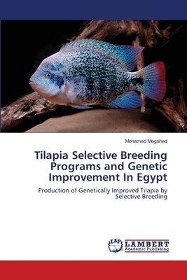 Tilapia Selective Breeding Programs and Genetic Improvement in Egypt - Megahed, Mohamed
