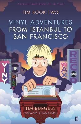 Tim Book Two: Vinyl Adventures from Istanbul to San Francisco - Burgess, Tim
