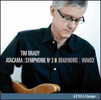 "Tim Brady: Symphony No. 3 ""Atacama"" - Bradyworks; Tim Brady (guitar); VivaVoce; Peter Schubert (conductor)"