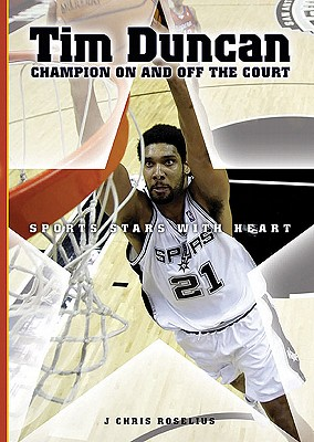 Tim Duncan: Champion on and Off the Court - Roselius, J Chris