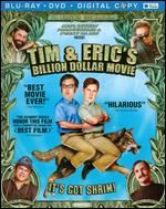 Tim & Eric's Billion Dollar Movie [2 Discs] [Blu-ray/DVD] - Eric Wareheim; Tim Heidecker