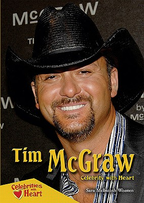 Tim McGraw: Celebrity with Heart - Wooten, Sara McIntosh