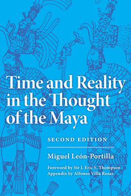 Time and Reality in the Thought of the Maya, Volume 190 - León-Portilla, Miguel