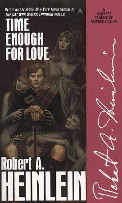 Time Enough for Love - Heinlein, Robert A