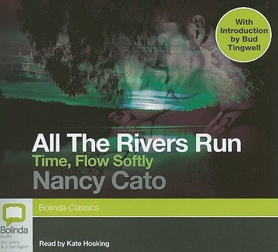 Time, Flow Softly - Cato, Nancy, and Hosking, Kate (Read by), and Tingwell, Bud (Introduction by)
